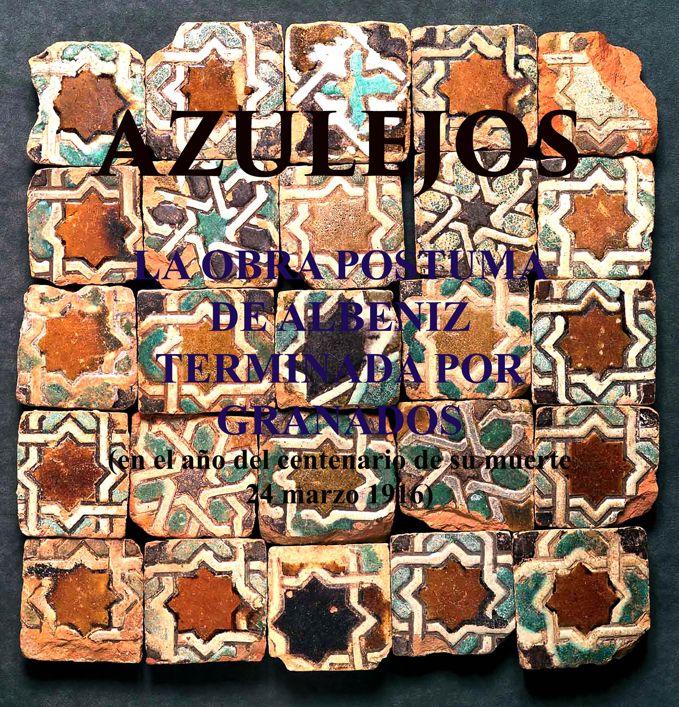 AZULEJOS, LA OBRA POSTUMA DE ALBENIZ TERMINADA POR GRANADOS